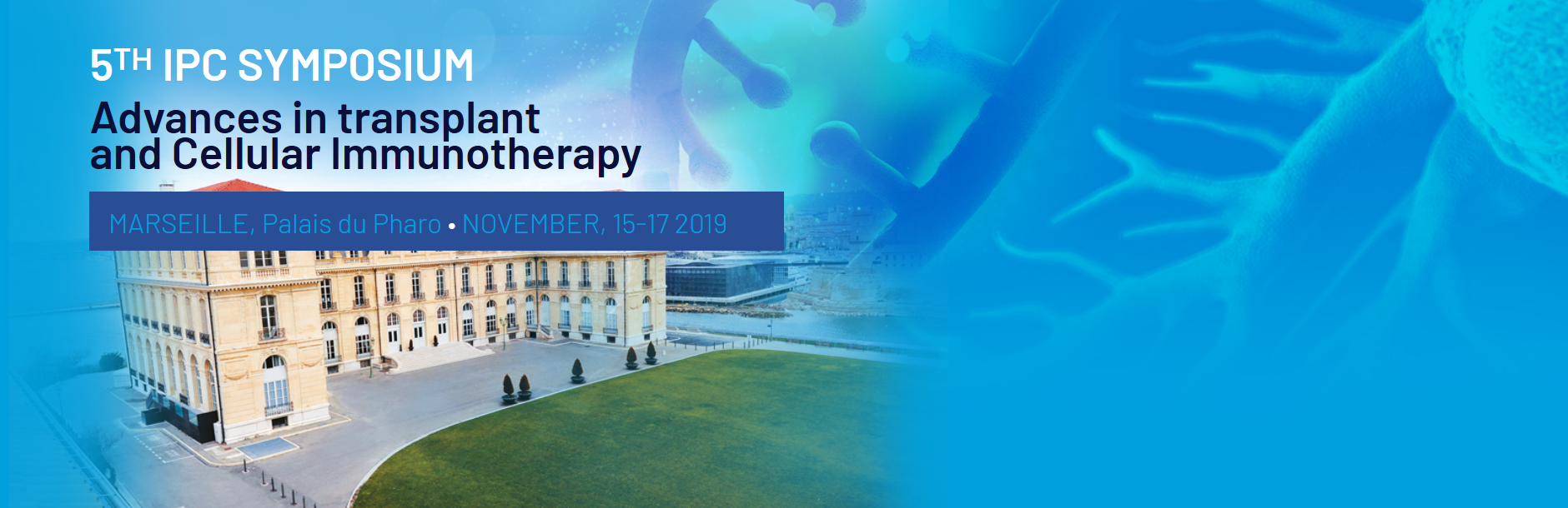 Agence Design Industriel Marseille 5th ipc symposium : advances in transplant and cellular